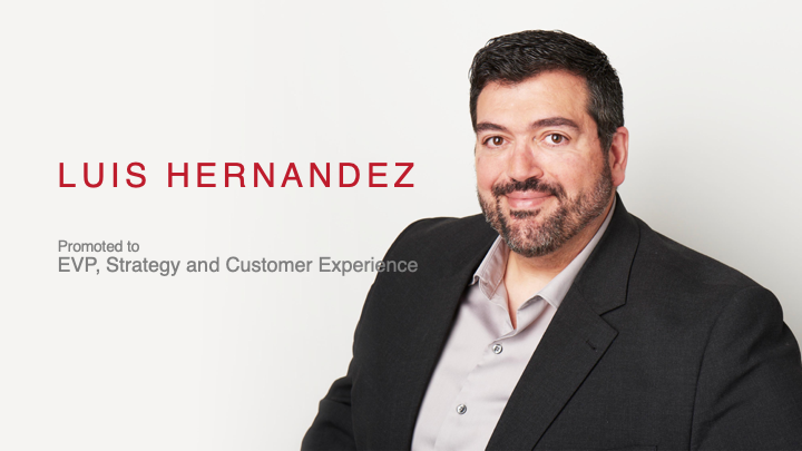 Luis Hernandez - EVP, Strategy and Customer Experience